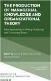 Jacket Image For: The Production of Managerial Knowledge and Organizational Theory