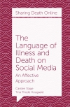Jacket Image For: The Language of Illness and Death on Social Media