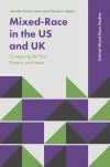 Jacket Image For: Mixed-Race in the US and UK