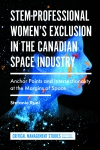 Jacket Image For: STEM-Professional Women's Exclusion in the Canadian Space Industry