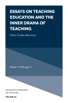 Jacket Image For: Essays on Teaching Education and the Inner Drama of Teaching