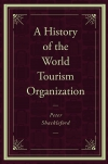 Jacket Image For: A History of the World Tourism Organization