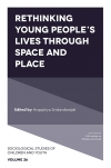 Jacket Image For: Rethinking Young People's Lives Through Space and Place
