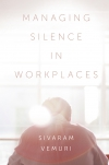 Jacket Image For: Managing Silence in Workplaces