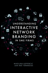 Jacket Image For: Understanding Interactive Network Branding in SME Firms