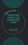 Jacket Image For: Teaching from the Emerging Now