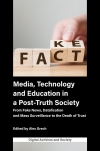 Jacket Image For: Media, Technology and Education in a Post-Truth Society