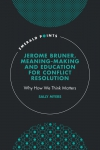 Jacket Image For: Jerome Bruner, Meaning-Making and Education for Conflict Resolution