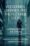 Jacket Image For: Videogames, Libraries, and the Feedback Loop