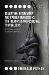 Jacket Image For: Education, Retirement and Career Transitions for 'Black' Ex-Professional Footballers
