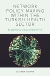 Jacket Image For: Network Policy Making within the Turkish Health Sector