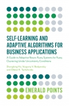Jacket Image For: Self-Learning and Adaptive Algorithms for Business Applications