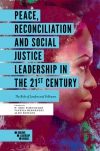 Jacket Image For: Peace, Reconciliation and Social Justice Leadership in the 21st Century