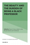 Jacket Image For: The Beauty and the Burden of Being a Black Professor