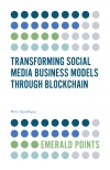 Jacket Image For: Transforming Social Media Business Models Through Blockchain