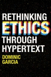 Jacket Image For: Rethinking Ethics Through Hypertext