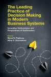 Jacket Image For: The Leading Practice of Decision Making in Modern Business Systems
