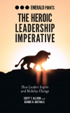 Jacket Image For: The Heroic Leadership Imperative