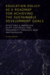 Jacket Image For: Education Policy as a Roadmap for Achieving the Sustainable Development Goals