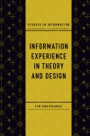Jacket Image For: Information Experience in Theory and Design