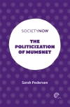Jacket Image For: The Politicization of Mumsnet