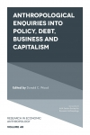 Jacket Image For: Anthropological Enquiries Into Policy, Debt, Business And Capitalism