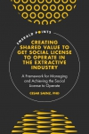 Jacket Image For: Creating Shared Value to get Social License to Operate in the Extractive Industry