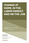 Jacket Image For: Change at Home, in the Labor Market, and on the Job