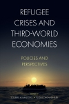 Jacket Image For: Refugee Crises and Third-World Economies