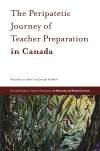 Jacket Image For: The Peripatetic Journey of Teacher Preparation in Canada