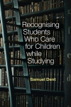 Jacket Image For: Recognising Students who Care for Children while Studying