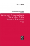Jacket Image For: Work and Organizations in China after Thirty Years of Transition