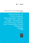 Jacket Image For: Perspectives on Cross-Cultural, Ethnographic, Brand Image, Storytelling, Unconscious Needs, and Hospitality Guest Research