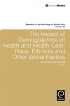 Jacket Image For: Impact of Demographics on Health and Healthcare